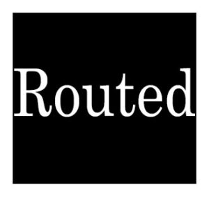 Routed